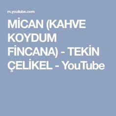 MİCAN (KAHVE KOYDUM FİNCANA) - TEKİN ÇELİKEL - YouTube