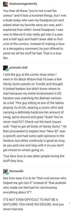 Now, people who want others to find joy in a thing are the real fans. Putting people off a fandom by being snotty, that's an insecure ego-maniac. Tumblr Stuff, My Tumblr, Tumblr Posts, Fandoms Unite, Dc Memes, Funny Memes, Funny Quotes, Look Man, Faith In Humanity Restored