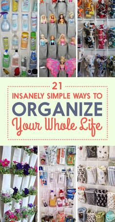 22 Insanely Simple Ways To Organize Your Whole Life