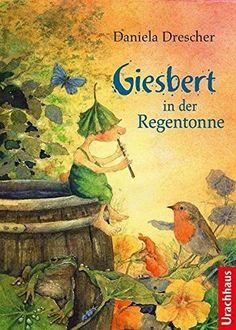 Giesbert in der Regentonne von Daniela Drescher…