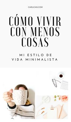 Estilo de vida minimalista - Cómo vivir con menos cosas y ser más feliz. #minimalismo #modaminimalista #estilodevida #vidaminimalista #minimalismodecoración
