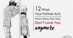 Watch out for these 12 signs that say your partner doesn't want to be with you anymore. 12 Ways Your Partner Acts Which Show They Don't Love You Anymore