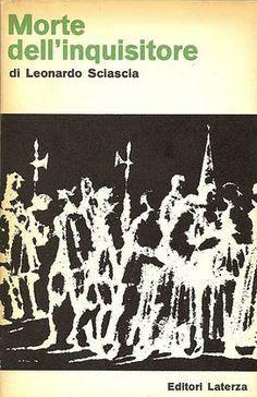 SCIASCIA Leonardo (Racalmuto, Palermo 1921 - Palermo 1989) Morte dell'inquisitore Bari, Laterza, (Libri del Tempo), 1964.