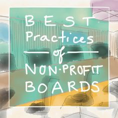 Board chairs often ask me what I think are the best practices of high performing boards. The list below is not exhaustive, but includes some practices that I find help to make boards work stronger… Board Governance, Start A Non Profit, Nonprofit Fundraising, Non Profit Fundraising Ideas, Fundraising Letter, Grant Writing, E Motion, Family Game Night, Best Practice