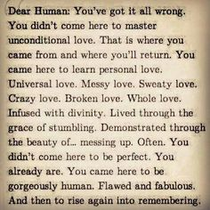 Being human and learning love.