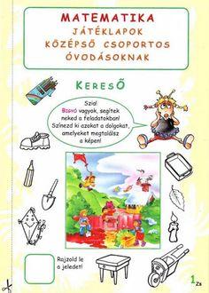 Matematika középső csoportosoknak - Kiss Virág - Picasa Webalbumok Motor Activities, Educational Activities, Preschool Activities, Prep School, Infancy, Activity Games, Diy For Kids, Worksheets, Kindergarten