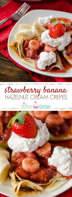 Strawberry Banana Hazelnut Cream Crepes | A beautiful breakfast treat for your sweetheart! Florida strawberries, fresh bananas, and hazelnut spread, rolled up in thin, delicious crepes, topped off with homemade strawberry whipped cream!