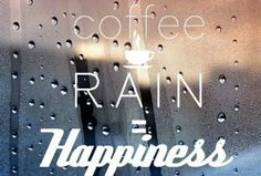 Coffee in the rain is happiness