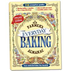 Everyday Baking Cookbook: 118 scrumptious recipes for baked goods from The Old Farmer's Almanac.