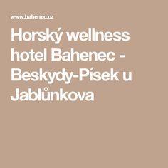 Horský wellness hotel Bahenec - Beskydy-Písek u Jablůnkova