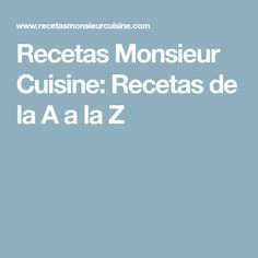Recetas Monsieur Cuisine: Recetas de la A a la Z Recetas Monsieur Cuisine Plus, Bechamel, Flan, Cooking Time, Gourmet Recipes, Curry, Food And Drink, Christmas Morning, Recipe Books
