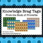 Included in this packet are five sheets of 18 count Scripture (Proverbs) based Knowledge brag tags plus one page of 18 count for you to customize. ...