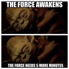 The force needs 5 more minutes...or maybe 15.