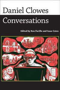 Daniel Clowes: Conversations - holy crap! I need this book!