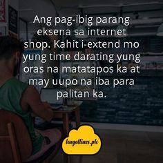 Ang pagibig parang eksena sa internet shop. Kahit i-extend mo yung time darating yung oras na matatapos ka at may uupo na iba para palitan ka. Love Quotes For Her, Quotes For Him, Filipino, Love Qutoes, Tagalog Love Quotes, Hugot Lines, Line Love, English Translation, Text Messages