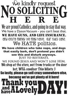 Love this and think i'm gonna order one! Funny No Soliciting Sign Matte Craft Vinyl Decal 10x14 Entry Front Door One Color on Etsy, $12.00
