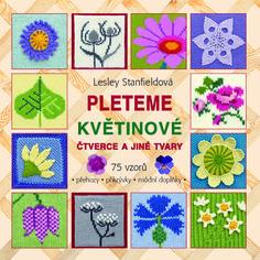 Pro šikovné ruce : Pleteme květinové čtverce a jiné tvary - Metafora