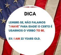 """Para dizer a idade usar o verbo """"To be""""."""