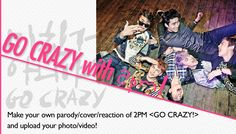 """[Contest] """"Go Crazy"""" with 2PM and Win Some Crazy Prizes!"""