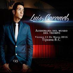 Luis Coronel viene a Tijuana este 11 de marzo.  Precios y detalles en http://tjev.mx/1UwRlSE  #Eventos #Conciertos