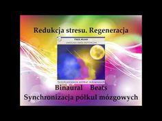 Redukcja stresu. Regeneracja. Synchronizacja półkul mózgowych. Binaural Beats - YouTube