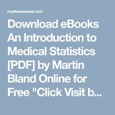 """Download eBooks An Introduction to Medical Statistics [PDF] by Martin Bland Online for Free """"Click Visit button"""" to access full FREE ebook Statistics, Free Ebooks, My Books, Medical, Pdf, Button, Medicine, Med School, Buttons"""