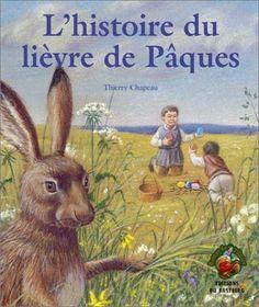 L'Histoire du lièvre de Pâques de Thierry Chapeau, http://www.amazon.fr/dp/2913990223/ref=cm_sw_r_pi_dp_2OTqrb0MHMZ23