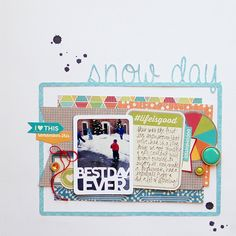 Snow Day - Scrapbook.com  Created using the Spicy Social Soup line from Jillibean Soup.