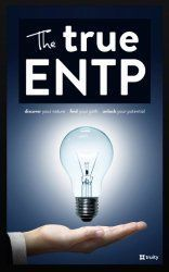 ENTP in Depth — Discover Your Strengths and Make the Most of Your ENTP Talents | Truity