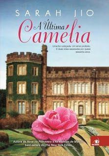 http://www.lerparadivertir.com/2017/05/a-ultima-camelia-sarah-jio.html