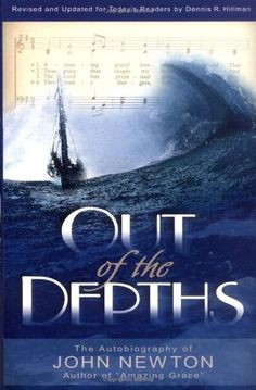 """Out of the Depths by John Newton 2015 Whew, 14 yo said is was worth reading aloud to hear John turn and submit to God. But, we never learned the story of """"Amazing Grace""""!"""