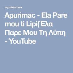 Apurimac - Ela Pare mou ti Lipi(Έλα Παρε Μου Τη Λύπη - YouTube