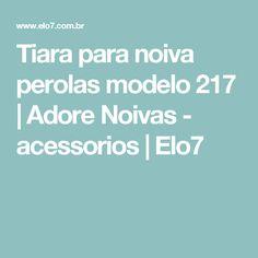 Tiara para noiva perolas modelo 217   Adore Noivas - acessorios   Elo7