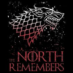 The North Remembers * ( Game of Thrones ) by AutumnIsComing