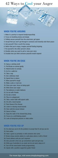 42 Ways to Cool Your Anger When you're ready to explode, or on edge, or a bit stressed out, Find Simple Steps to cooling the fire inside