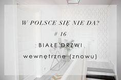 w polsce się nie da? #16 białe drzwi wewnętrzne (znowu) — H O U S E L O V E S