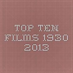 Top Ten Films 1930-2013