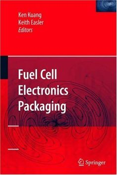 Fuel Cell Electronics Packaging by Ken Kuang. $105.87. Publisher: Springer; 1 edition (July 5, 2007). 259 pages