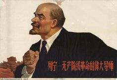 Lenin - The great leader of the proletariats revolution | by chineseposters.net