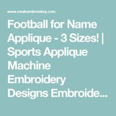 Football for Name Applique - 3 Sizes! | Sports Applique Machine Embroidery Designs Embroidery Designs | Products | SWAK Embroidery