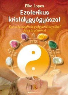 "Cover of ""Elke Lopes: Ezoterikus kristálygyógyászat"" Psychology, Triangle, Crystals, Karma, Mandala, Cover, Books, Jewelry, Psicologia"