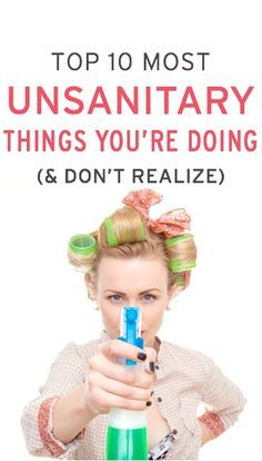 You could be doing unsanitary things every day you don't even realize. Experts warn which ones to watch out for! http://www.chickrx.com/articles/top-10-unsanitary-things-you-re-doing-and-don-t-realize