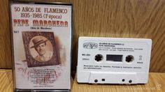PEPE MARCHENA. 50 AÑOS DE FLAMENCO - 1ª ÉPOCA. VOL. 1 . MC / PERFIL - 1985…
