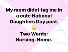 National Daughters Day, Quotes To Live By, Life Quotes, Golden Girls, Share The Love, Mom And Dad, Laugh Out Loud, Self Love, Positive Quotes
