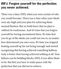 This. This is both amazing for INFJ and for ADD. Forgiveness of yourself for your potential, and not quite hitting the mark because your ADD got in the way.