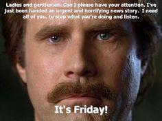 It's Friday - Anchorman