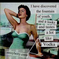 Fountain of youth...vodka