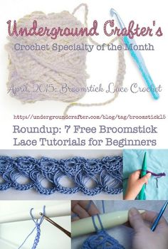 Roundup of 7 free broomstick lace tutorials for beginners on Underground Crafter