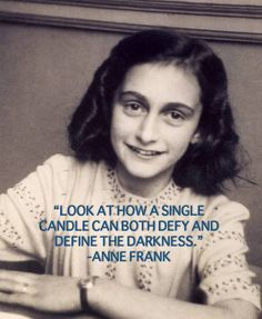 Look at how a single candle can defy and define the darkness - Anne Frank. #quote