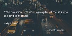 """""""La pregunta no es quién va a dejarme; la pegunta es quién va a pararme"""" – Ayn Ran"""